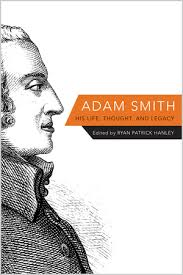 hanley  r   ed   adam smith  his life  thought  and legacy   ebook    adam smith  his life  thought  and legacy edited by ryan patrick hanley