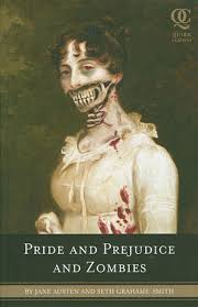 pride and prejudice and zombies it s the jane austen horror show the capitalist grotesque