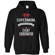 1000 idées sur le thème Event Coordinator Job Description sur ... EVENT COORDINATOR - SUPERMOM T Shirt, Hoodie, Sweatshirt