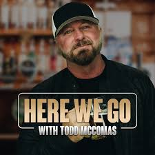 HERE WE GO with Todd McComas