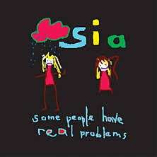 Music - Review of Sia - Some People Have Real Problems - BBC