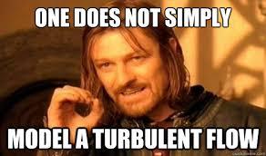 One Does Not Simply model a turbulent flow - Boromir - quickmeme via Relatably.com