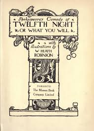 twelfth night was all about perception of who people really were shakespear s comedy of twelfth night or what you will illustrated by w heath robinson