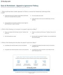 quiz worksheet appeal to ignorance fallacy com print appeal to ignorance fallacy definition examples worksheet