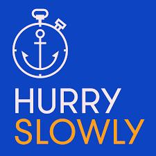 Hurry Slowly