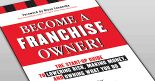 the 10 top things to know before becoming a franchise owner