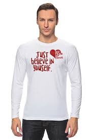 <b>Лонгслив</b> Just believe in yourself #2544678 от andy-quarry по цене ...