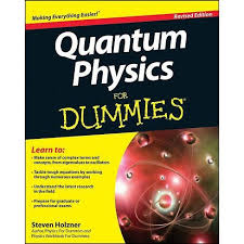 <b>Quantum Physics</b> For Dummies - (For Dummies) 2 Edition By <b>Steven</b> ...