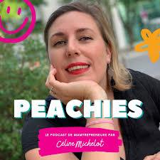Peachies | Le podcast des mamans entrepreneures | Business en ligne et Parentalité par Céline Michelot