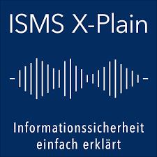 ISMS X-Plain - Informationssicherheit einfach erklärt