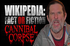 <b>Cannibal Corpse</b> - 'Wikipedia: Fact or Fiction?'