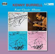 Four Classic Albums (<b>Kenny Burrell</b> / <b>Introducing</b> Kenny Burrell ...
