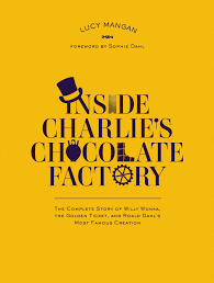 com inside charlie s chocolate factory the complete story com inside charlie s chocolate factory the complete story of willy wonka the golden ticket and roald dahl s most famous creation