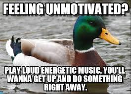 Feeling Unmotivated? - Actual Advice Mallard meme on Memegen via Relatably.com
