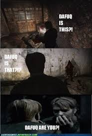 Welcome To Silent Hill by jim.ivanov - Meme Center via Relatably.com