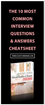 best ideas about common interview questions cheat sheet how to answer the top 10 interview questions classycareergirl