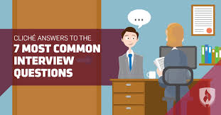 clich eacute answers to the most common interview questions and what clicheacute answers to the 7 most common interview questions and what you should say instead