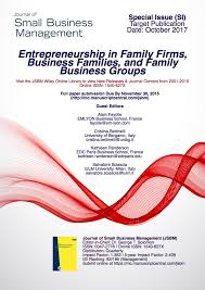 journal of small business management jsbm international special issue entrepreneurship in family firms business families and family business groups