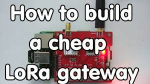 #124 Cheap LoRa Gateway: Tutorial on how to Build with one with ...