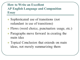 how to write an excellent ap english language and composition    how to write an excellent ap english language and composition essay sophisticated use of transitions