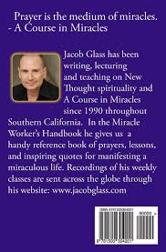 the miracle worker s handbook affirmative prayer and essays to the miracle worker s handbook affirmative prayer and essays to activate grace love healing miracles and the law of attraction jacob glass