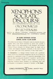 xenophon s socratic discourse an interpretation of the xenophon s socratic discourse an interpretation of the oeconomicus leo strauss 9780801491047 com books