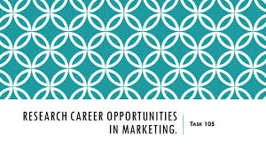 objectives analyze personal interests personality traits 5 research career opportunities in marketing t ask 105