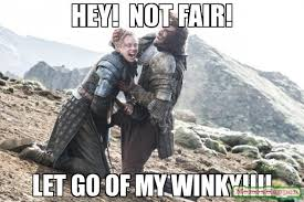 Hey! NOT FAIR! LET GO OF MY WINKY!!!! meme - (9849) | Memes Happen via Relatably.com