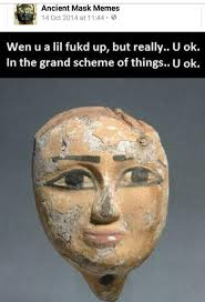 """Tash Goldstone on Twitter: """"I love ancient mask memes http://t.co ... via Relatably.com"""