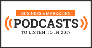 25 Business & Marketing Podcasts to Listen To in 2017