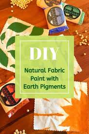 <b>DIY</b> Natural <b>Fabric</b> Paint with Earth Pigments - Natural Earth Paint