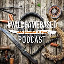 Wild Game Based Podcast