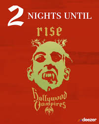 "<b>2</b> nights left... Add ""Rise"" on Deezer:... - The <b>Hollywood Vampires</b>"