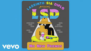 LSD - <b>No New Friends</b> (Official Audio) ft. Sia, Diplo, Labrinth ...