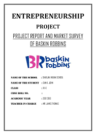 project report and market survey of baskin robbins cbse class ent