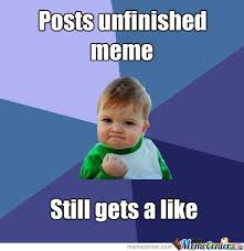 Unfinished Meme Triumph by zstuff1 - Meme Center via Relatably.com