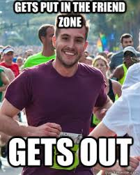 Gets put in the friend zone gets out - Ridiculously photogenic guy ... via Relatably.com