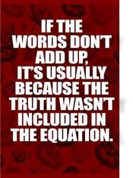 Image result for if the words don't add up, its usually because truth wasn't part of the equation