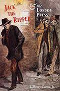 Recent Scholarship on <b>Jack the Ripper</b> and the Victorian Media ...