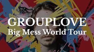 The Danforth Music Hall - <b>Grouplove</b> - <b>Big</b> Mess World Tour ...