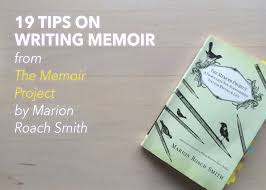 tips on writing memoir from the memoir project by marion roach 19 tips on writing memoir from the memoir project by marion roach smith the write practice