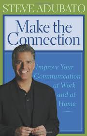 make the connection a book by steve adubato in this collection of compelling and practical essays emmy award winning broadcaster newspaper columnist and motivational speaker steve adubato shares