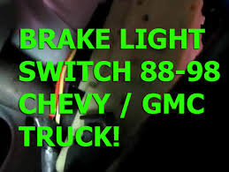 chevy silverado 88 98 brake light switch replacement gmc sierra chevy silverado 88 98 brake light switch replacement gmc sierra tahoe suburban