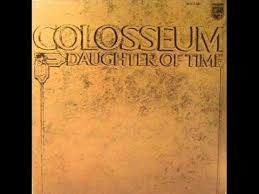 <b>Colosseum</b>-The <b>Daughter of</b> Time (1970) - YouTube