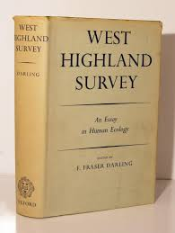 west highland survey an essay in human ecology by darling f fraser west highland survey an essay in human ecology by darling f fraser abebooks