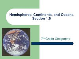 Compass Rose  Hemispheres  Continents  and Oceans Section th Grade     SlidePlayer Hemispheres Geographers divide Earth into halves These halves are called hemispheres