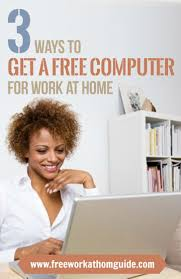 best images about legitimate work from home jobs for stay at 3 ways to get a computer for work at home