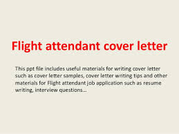 flight attendant cover letterflight attendant cover letter this ppt file includes useful materials for writing cover letter such as