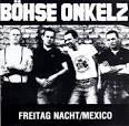 Freitag Nacht/Mexico album by Böhse Onkelz