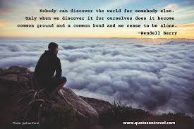 wendell berry quote nobody can discover the world wendell berry quote nobody can discover the world